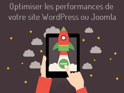 Optimiser votre site WordPress ou Joomla